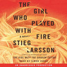 The Girl Who Played with Fire: The Millennium Trilogy, Book 2 (Unabridged)
