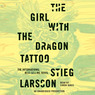 The Girl with the Dragon Tattoo: The Millennium Trilogy, Book 1 (Unabridged)