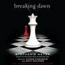 Breaking Dawn: The Twilight Saga, Book 4 (Unabridged)