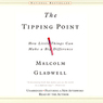 The Tipping Point: How Little Things Can Make a Big Difference (Unabridged)