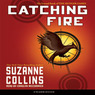 Catching Fire: Hunger Games, Book 2 (Unabridged)