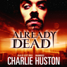Already Dead (Unabridged)