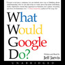 What Would Google Do? (Unabridged)