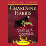 Dead as a Doornail: Sookie Stackhouse Southern Vampire Mystery # 5 (Unabridged)