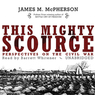 This Mighty Scourge: Perspectives on the Civil War (Unabridged)