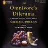 The Omnivore's Dilemma: A Natural History of Four Meals (Unabridged)