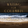 Waiting for Columbus (Unabridged)