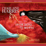 From Dead to Worse: Sookie Stackhouse Southern Vampire Mystery #8 (Unabridged)