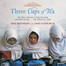 Three Cups of Tea: One Man's Mission to Fight Terrorism and Build Nations (Unabridged)