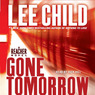 Gone Tomorrow: A Jack Reacher Novel (Unabridged)