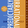 Predictably Irrational: The Hidden Forces That Shape Our Decisions (Unabridged)