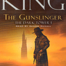 The Gunslinger: The Dark Tower I (Unabridged)