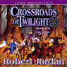 Crossroads of Twilight: Book Ten of The Wheel of Time (Unabridged)