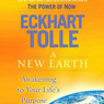 A New Earth: Awakening to Your Life's Purpose (Unabridged)