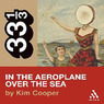 Neutral Milk Hotel's In the Aeroplane Over the Sea (33 1/3 Series) (Unabridged)