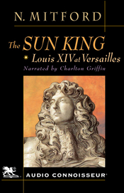 Sun-king-louis-xiv-versailles-unabridged