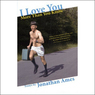 I Love You More Than You Know: Essays (Unabridged)