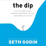 The Dip (Unabridged)