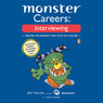 Monster Careers: Interviewing: Master the Moment That Gets You the Job (Unabridged)