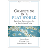 Competing in a Flat World: Building Enterprises for a Borderless World (Unabridged)