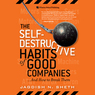 The Self-Destructive Habits of Good Companies...and How to Break Them (Unabridged)