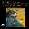 Of Human Bondage, Volume 1 (Unabridged)