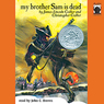 My Brother Sam Is Dead (Unabridged)