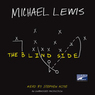 The Blind Side: Evolution of a Game (Unabridged)