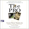 The Pro: Lessons from My Father About Golf and Life (Unabridged)