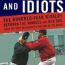 Emperors and Idiots: The Hundred-Year Rivalry Between the Yankees and the Red Sox (Unabridged)