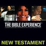 Inspired By...The Bible Experience: New Testament (Unabridged)