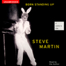 Born Standing Up: A Comic's Life (Unabridged)