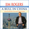 A Bull in China: Investing Profitably in the World's Greatest Market (Unabridged)