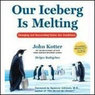 Our Iceberg is Melting: Changing and Succeeding Under Any Conditions (Unabridged)