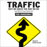 Traffic: Why We Drive the Way We Do (and What It Says About Us)