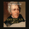 American Lion: Andrew Jackson in the White House (Unabridged)