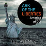 Ark of the Liberties: America and the World (Unabridged)