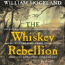The Whiskey Rebellion (Unabridged)