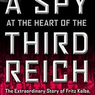 A Spy at the Heart of the Third Reich (Unabridged)