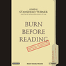 Burn Before Reading: Presidents, CIA Directors, and Secret Intelligence (Unabridged)