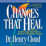 Changes That Heal: How to Understand the Past to Ensure a Healthier Future (Unabridged)