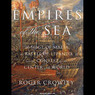 Empires of the Sea: The Contest for the Center of the World (Unabridged)