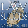 The Law of Success: From the Master Mind to the Golden Rule (in Sixteen Lessons) (Unabridged)