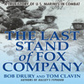 The Last Stand of Fox Company: A True Story of U.S. Marines in Combat (Unabridged)