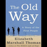 The Old Way: A Story of the First People (Unabridged)