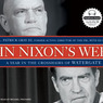 In Nixon's Web: A Year in the Crosshairs of Watergate (Unabridged)