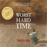 The Worst Hard Time: The Untold Story of Those Who Survived the Great American Dust Bowl (Unabridged)