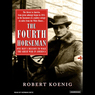The Fourth Horseman: One Man's Mission to Wage the Great War in America (Unabridged)