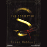 The Society of S: A Novel (Unabridged)