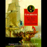 Cochrane: The Real Master and Commander (Unabridged)